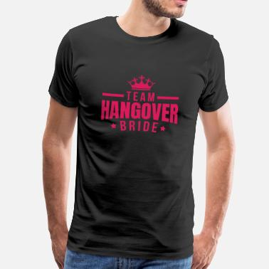 Brude Bachelorette Party Shirts Team Hangover Bride - Herre premium T-shirt