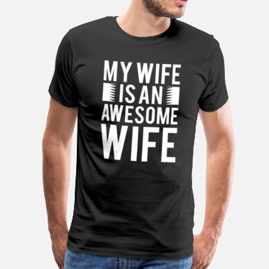 Lesbian Wife LGBT Gay Pride Lesbian My Wife has an awesome wife white - Men's Premium T-Shirt