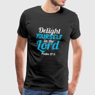 DELIGHT YOURSELF IN THE LORD - Männer Premium T-Shirt