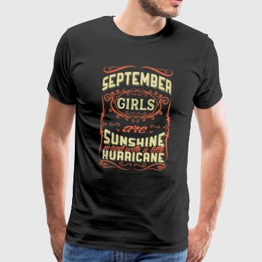 September Girls are Sunshine Hurricane - Birthday - Men's Premium T-Shirt