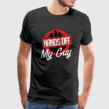 Hands Off Hands off my Guy T-Shirt - Men's Premium T-Shirt