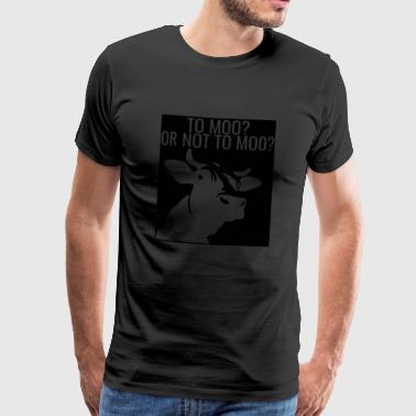 Cow / Farm: To Moo? Or Not To Moo? - Men's Premium T-Shirt