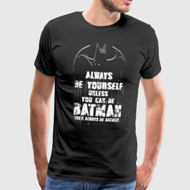 DC Comics Batman Quote Always Be Yourself - Premium-T-shirt herr