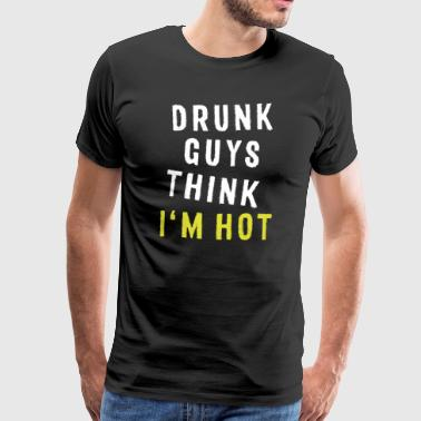 Germany Stag Night Party Funny Drinking TShirt 'Drunk Guys Think I'm Hot' Quote - Men's Premium T-Shirt