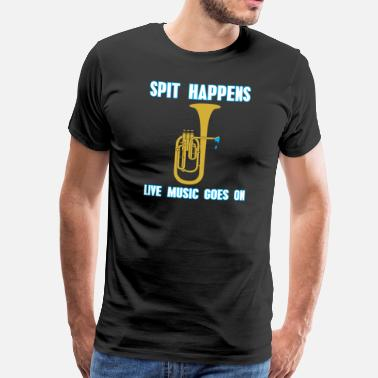 Dixie Spit Happens Live Music Goes on! - Eisenhorn Music - Men's Premium T-Shirt