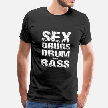 Drum And Bass Drogues sexuelles Drum and Bass - T-shirt Premium Homme