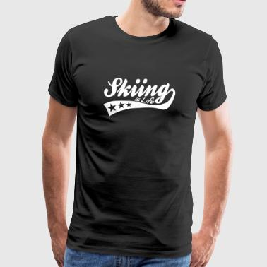 Skidor skiing is life - retro - T-shirt Premium Homme