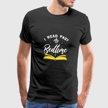 Paste I read past my Bedtimes - Männer Premium T-Shirt