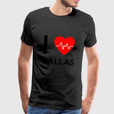 I Love Dallas - jeg elsker Dallas - Herre premium T-shirt