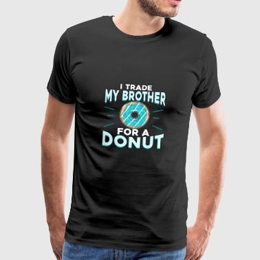 Cool Donut Party Shirt 'I trade my brother ...' - Men's Premium T-Shirt