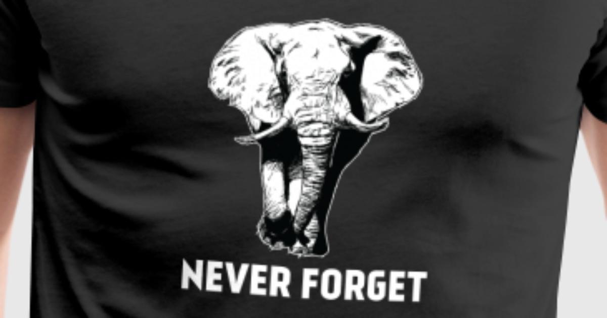 Elefanten vergessen nie - Elefant von | Spreadshirt