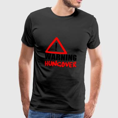 Hungover warning hungover - Men's Premium T-Shirt