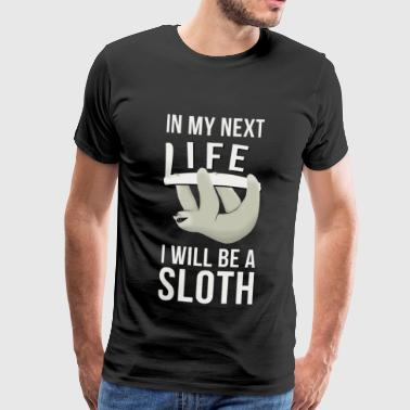In the next life sloth cool karma gift - Men's Premium T-Shirt