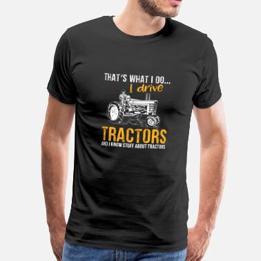 Tractor Tractor Shirt · Agriculture · I know a lot - Men's Premium T-Shirt