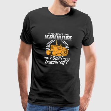 Agriculture Shirt · Farm · Do not like? - Men's Premium T-Shirt