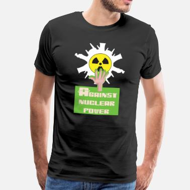 Nuclear Energy Against nuclear power and nuclear energy for nuclear phase-out - Men's Premium T-Shirt
