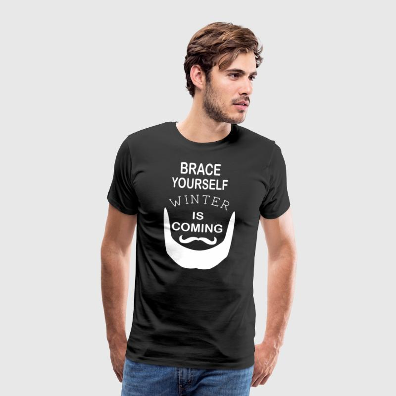 Brace Yourself Winter is Coming with beard - White - Men's Premium T-Shirt