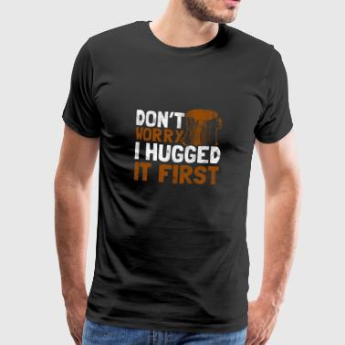 Shirt for woodcutter as a gift - hug - Men's Premium T-Shirt