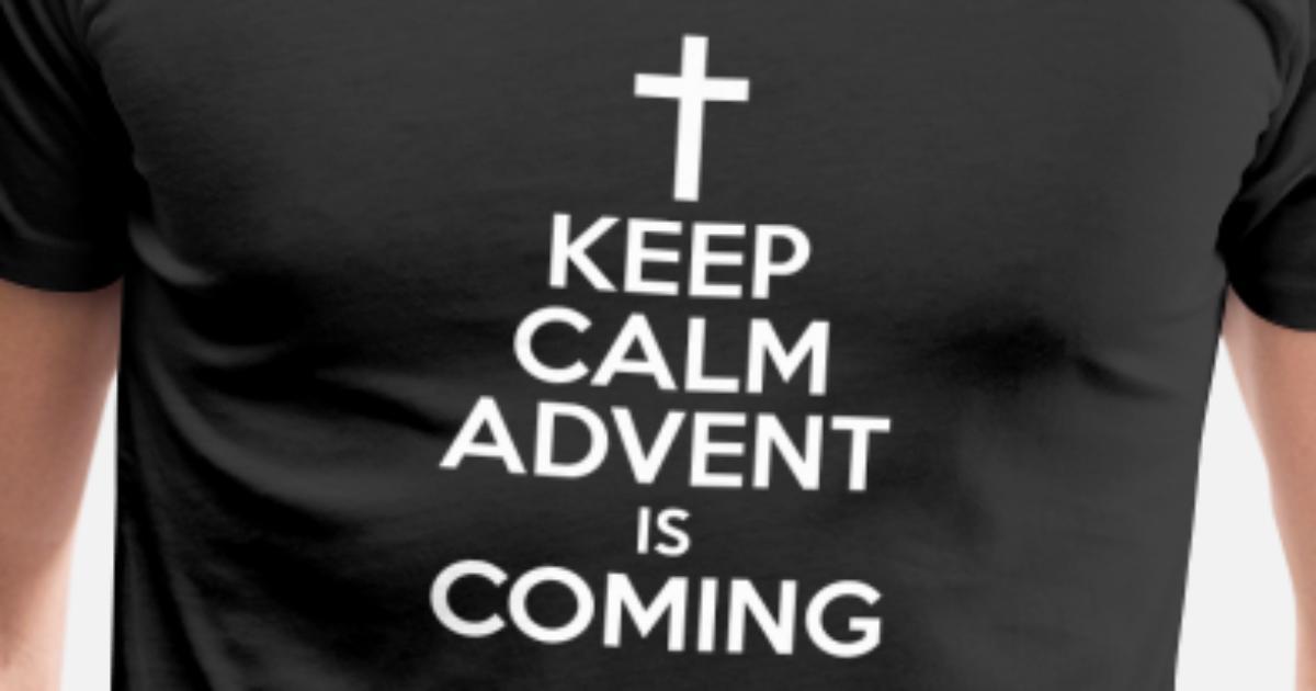Keep Calm Advent kommt Weihnachtssaison von Fresh Dressed Tees ...