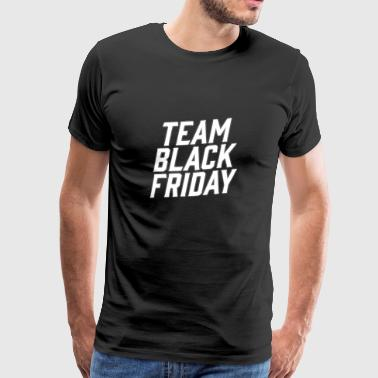 Équipe Black Friday Friday Friday Shopper - T-shirt Premium Homme