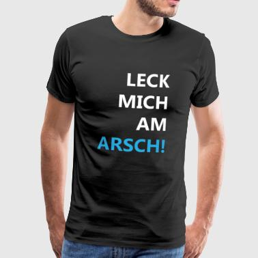 Lick my ass! Funny saying - Men's Premium T-Shirt