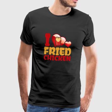 I Love Fried Chicken - Männer Premium T-Shirt