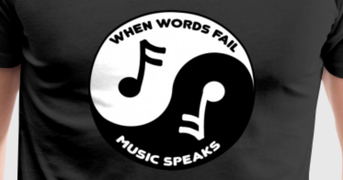 When Words Fail Music Speaks Yin Yang Symbol Cool By Fresh Dressed Tees