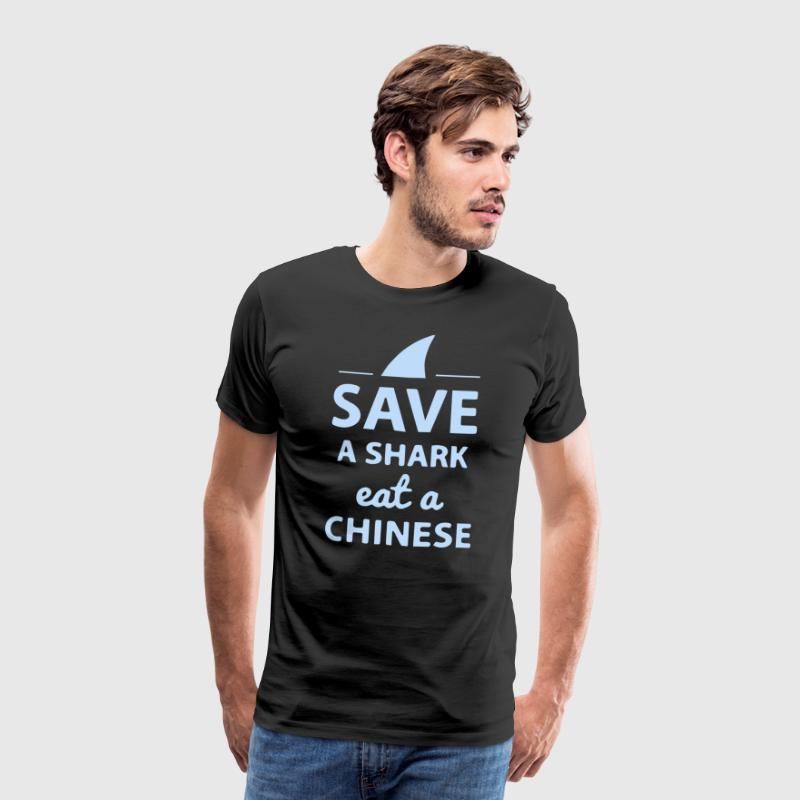 Save A SHARK EAT A CHINESE !! - Men's Premium T-Shirt