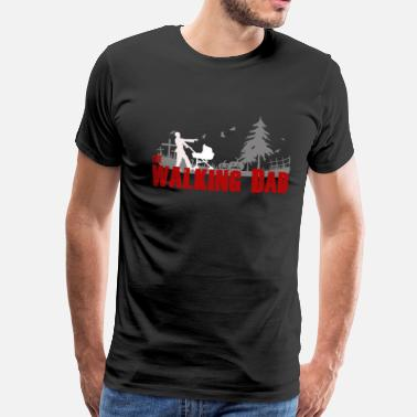 Walking The Walking Dad - Super idée cadeau - T-shirt Premium Homme
