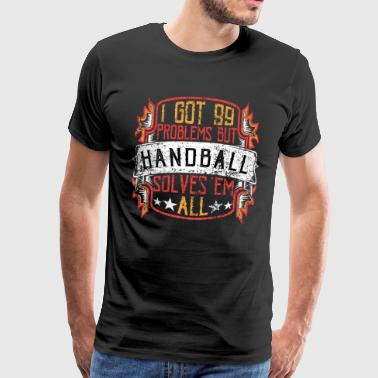 99 Problems Handbal - Mannen Premium T-shirt