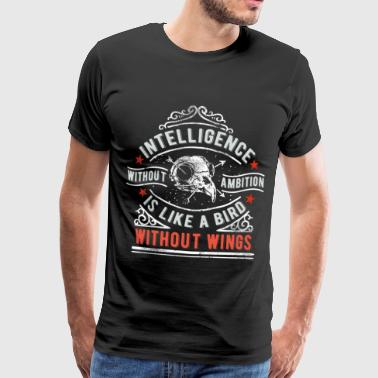 Intelligence Without Ambition is like a Bird - Männer Premium T-Shirt