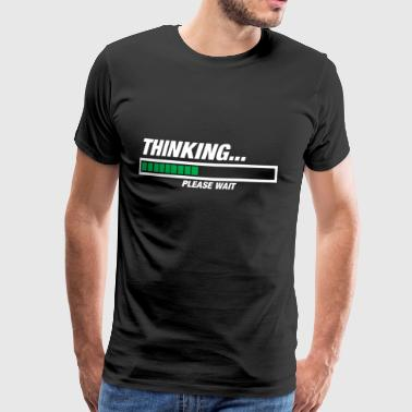 Thinking ... please wait! - Men's Premium T-Shirt