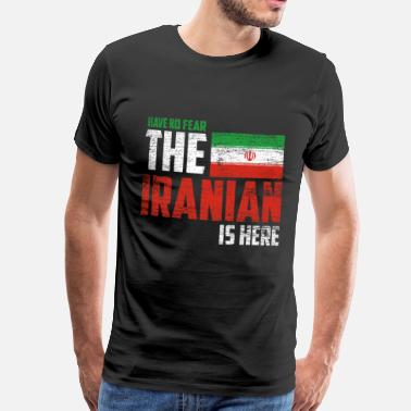 Iran Have no fear the Iranian is here - Men's Premium T-Shirt
