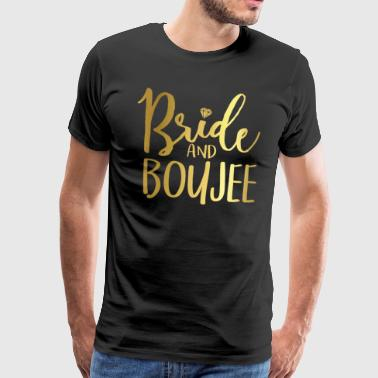 Funny Wedding Bride and Boujee - Männer Premium T-Shirt