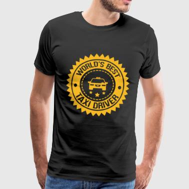 World's Best Taxi Driver - Men's Premium T-Shirt