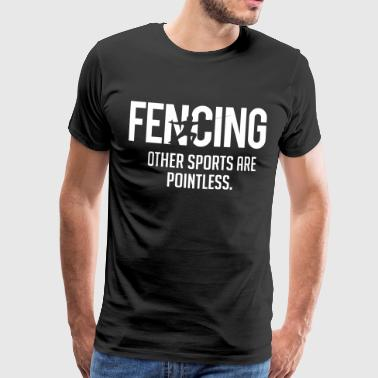 Fencing other sports are pointless - Premium-T-shirt herr