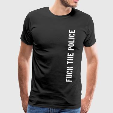 fuck the police Polizei Staat Cops Bullen - Männer Premium T-Shirt
