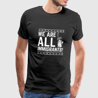 We are alle Immigrants - USA - Männer Premium T-Shirt