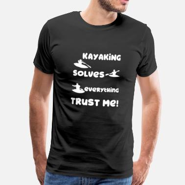 Kayak Paddle Kayaking - canoeing - kayaking - paddling - paddle - Men's Premium T-Shirt