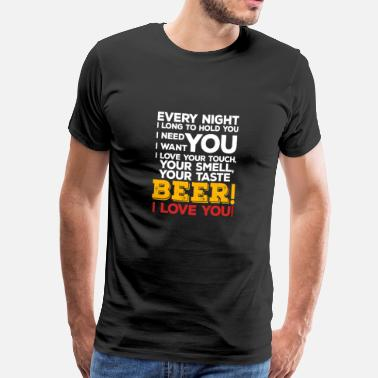 Gorgeous Beer I Love You - Men's Premium T-Shirt