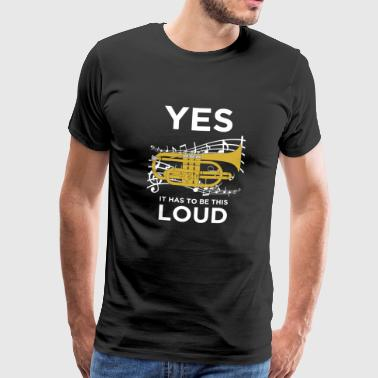 YES IT HAS TO BE THIS LOUD Cornet - Men's Premium T-Shirt