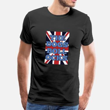 Bollocks The Dogs Bollocks Uk Flag Pride Funny Nonsense - Men's Premium T-Shirt