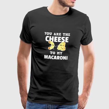 Queen Parejas Camiseta linda de You Are The Cheese To My Macaroni - Camiseta premium hombre