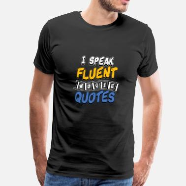Øl Citater I Speak Fluent-Movie Quotes - Herre premium T-shirt