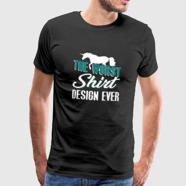 The Worst Shirt Design Ever - Men's Premium T-Shirt