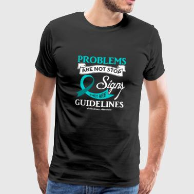 Problems Are not Stop Signs Scleroderma - Men's Premium T-Shirt