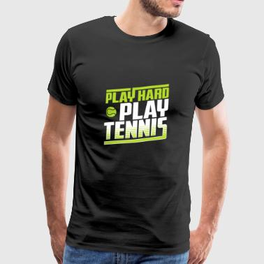 Play hard - Play Tennis - Männer Premium T-Shirt