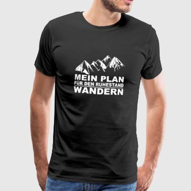 My plan for retirement - hiking - Men's Premium T-Shirt