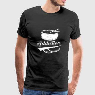 Drum Drum Addiction diciendo regalo - Camiseta premium hombre