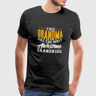 This Grandma Has The Most Awesome Grandkids - Men's Premium T-Shirt